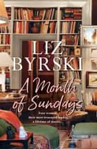 A Month of Sundays ebook by Liz Byrski