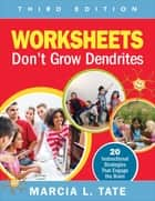 Worksheets Don't Grow Dendrites ebook by Marcia L. Tate