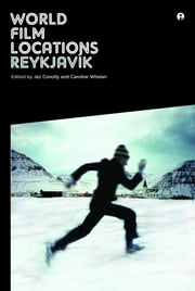 World Film Locations: Reykjavík ebook by Jez Conolly,Caroline Whelan