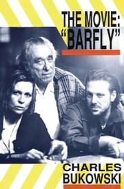 Barfly - The Movie ebook by Charles Bukowski