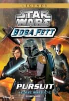 Star Wars: Boba Fett: Pursuit - Book 6 ebook by Elizabeth Hand