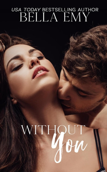 Without You ebook by Bella Emy