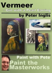 Vermeer: Girl with a Pearl Earring ebook by Peter Inglis