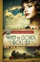 When the Clouds Roll By ebook by Myra Johnson