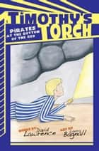 Pirates at the Bottom of the Bed - Timothy's Torch ebook by