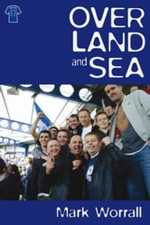 Over Land and Sea ebook by Mark Worrall