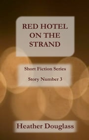 Red Hotel On The Strand ebook by Heather Douglass