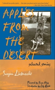 Apples from the Desert - Selected Stories ebook by Savyon Liebrecht,Grace Paley