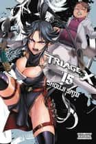 Triage X, Vol. 15 eBook by Shouji Sato