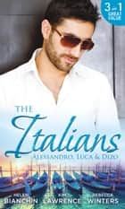 The Italians: Alessandro, Luca & Dizo: Alessandro's Prize / In a Storm of Scandal / Italian Groom, Princess Bride (Mills & Boon M&B) ekitaplar by Helen Bianchin, Kim Lawrence, Rebecca Winters