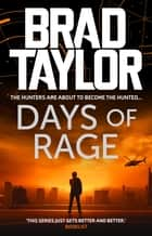 Days of Rage - A gripping military thriller from ex-Special Forces Commander Brad Taylor ebook by Brad Taylor