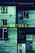 The Return - An Inspector Van Veeteren Mystery (3) ebook by Hakan Nesser