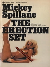 The Erection Set ebook by Mickey Spillane