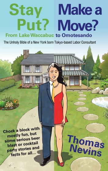 Stay Put? Make a Move? - From Lake Waccabuc to Omotesando ebook by Thomas Nevins