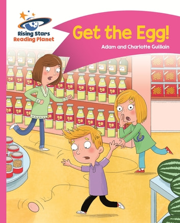 Reading Planet - Get the Egg! - Pink B: Comet Street Kids ePub ebook by Adam Guillain,Charlotte Guillain
