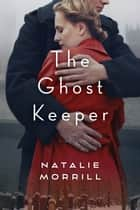 The Ghost Keeper ebook by Natalie Morrill