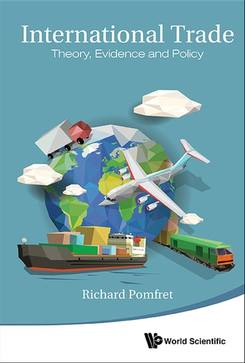 International Trade - Theory, Evidence and Policy ebook by Richard Pomfret