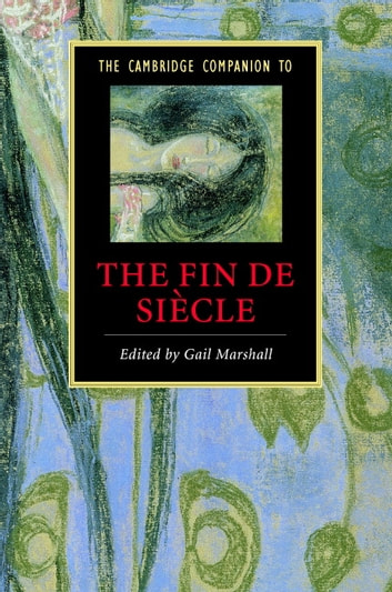 The Cambridge Companion to the Fin de Siècle ebook by