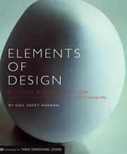 Elements of Design - Rowena Reed Kostellow and the Structure of Visual Relationships ebook by Gail Greet Hannah