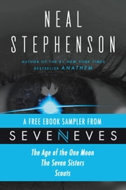 Seveneves eBook Sampler - pages 3-108 - A free excerpt from Seveneves by Neal Stephenson ebook by Neal Stephenson