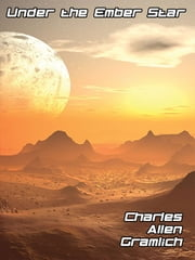 Under the Ember Star ebook by Charles Allen Gramlich