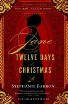 Jane and the Twelve Days of Christmas ebook by Stephanie Barron