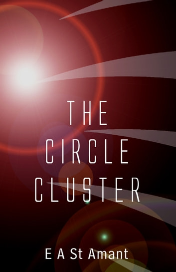 The Circle Cluster ebook by Edward St Amant