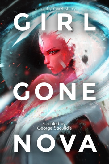Girl Gone Nova ebook by George Saoulidis