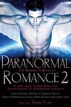 The Mammoth Book of Paranormal Romance 2 ebook by Trisha Telep