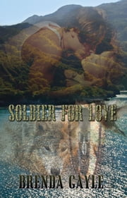 Soldier For Love ebook by Brenda Gayle