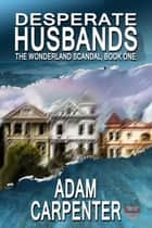 Desperate Husbands ebook by Adam Carpenter