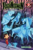 ParaNorman: Meet the Ghosts ebook by LAIKA, Lucy Rosen