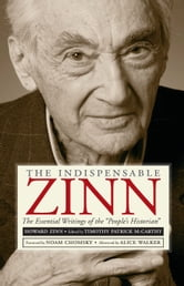"The Indispensable Zinn - The Essential Writings of the ""People's Historian"" ebook by Alice Walker"