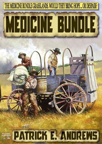 Medicine Bundle ebook by Patrick E. Andrews
