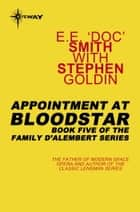 Appointment at Bloodstar ebook by E.E.'Doc' Smith,Stephen Goldin