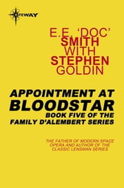 Appointment at Bloodstar - Family d'Alembert Book 5 ebook by E.E.'Doc' Smith,Stephen Goldin