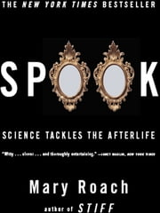 Spook: Science Tackles the Afterlife ebook by Kobo.Web.Store.Products.Fields.ContributorFieldViewModel