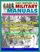 21st Century U.S. Military Manuals: Weapons of Mass Destruction (WMD) Civil Support Team Operations - Field Manual 3-11.22 - Threats, Delivery Systems (Professional Format Series) ebook by Progressive Management