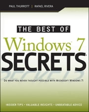 The Best of Windows 7 Secrets ebook by Paul Thurrott,Rafael Rivera
