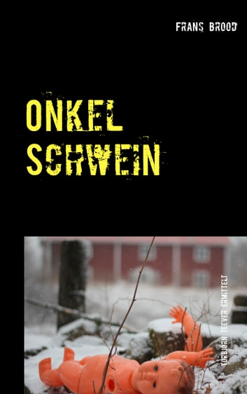 Onkel Schwein ebook by Frans Brood