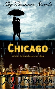 Chicago - a shot to the heart changes everything ebook by AJ Harmon