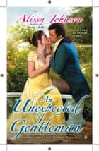 AN Unexpected Gentleman ebook by Alissa Johnson