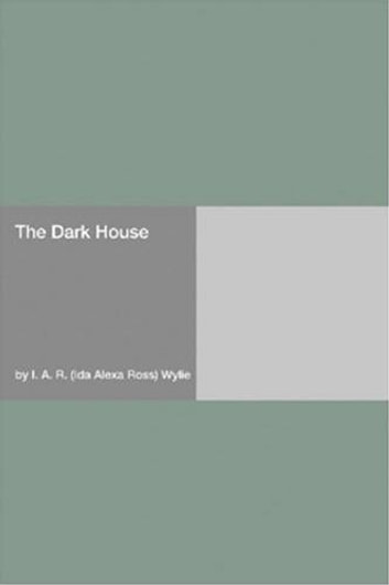 Dark House, The ebook by I. A. R. Wylie
