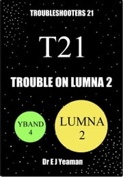 Trouble on Lumna 2 (Troubleshooters 21) ebook by Dr E J Yeaman