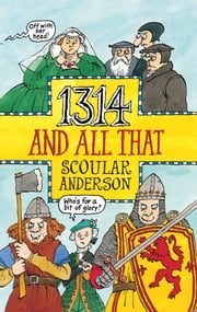 1314 And All That ebook by Scoular Anderson