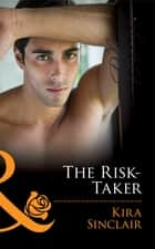 The Risk-Taker (Mills & Boon Blaze) (Uniformly Hot!, Book 33) 電子書籍 by Kira Sinclair