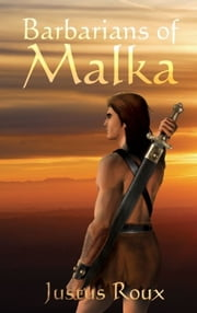 Barbarians of Malka ebook by Justus Roux