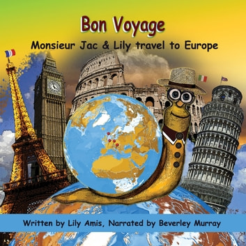 Bon Voyage, Monsieur Jac & Lily travel to Europe audiobook by Lily Amis