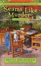 Seams Like Murder ebook by Betty Hechtman
