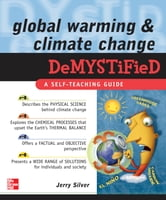 Global Warming and Climate Change Demystified ebook by Jerry Silver